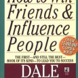 "If you have not read this book by now, log off you computer, drive to your local book store and pick it up. ""How to win friends and influence people"" […]"